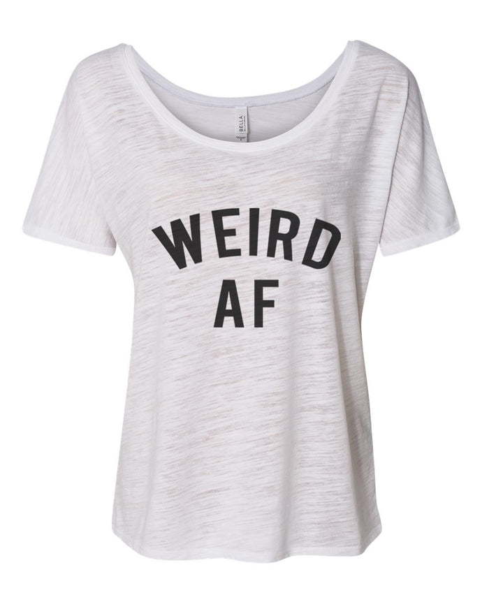 Weird AF Slouchy Tee - Wake Slay Repeat