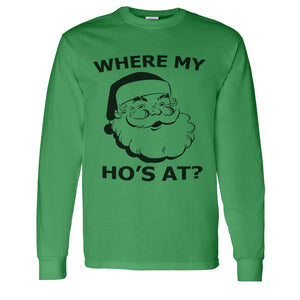 Where My Ho's At Christmas Unisex Long Sleeve T Shirt - Wake Slay Repeat