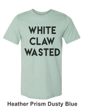 Load image into Gallery viewer, White Claw Wasted Unisex Short Sleeve T Shirt - Wake Slay Repeat