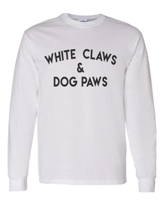 White Claws & Dog Paws Unisex Long Sleeve T Shirt - Wake Slay Repeat