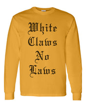 Load image into Gallery viewer, White Claws No Laws Unisex Long Sleeve T Shirt - Wake Slay Repeat