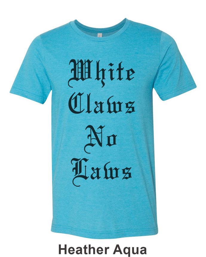 White Claws No Laws Unisex Short Sleeve T Shirt - Wake Slay Repeat