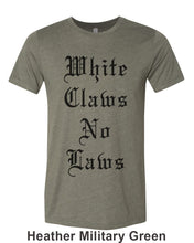 Load image into Gallery viewer, White Claws No Laws Unisex Short Sleeve T Shirt - Wake Slay Repeat