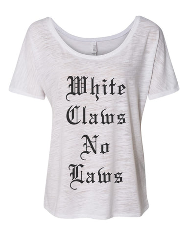 White Claws No Laws Slouchy Tee - Wake Slay Repeat