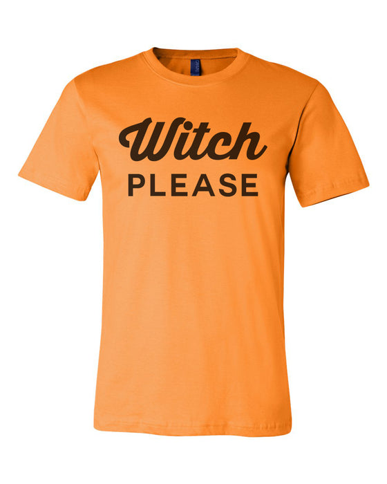 Witch Please Unisex T Shirt