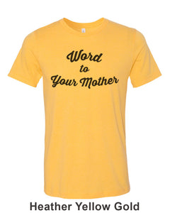 Word To Your Mother Unisex Short Sleeve T Shirt - Wake Slay Repeat