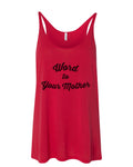 Word To Your Mother Slouchy Tank - Wake Slay Repeat