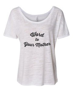 Word To Your Mother Slouchy Tee - Wake Slay Repeat