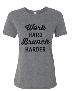 Work Hard Brunch Harder Relaxed Women's T Shirt - Wake Slay Repeat