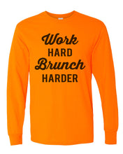 Load image into Gallery viewer, Work Hard Brunch Harder Unisex Long Sleeve T Shirt - Wake Slay Repeat