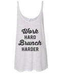 Work Hard Brunch Harder Slouchy Tank - Wake Slay Repeat