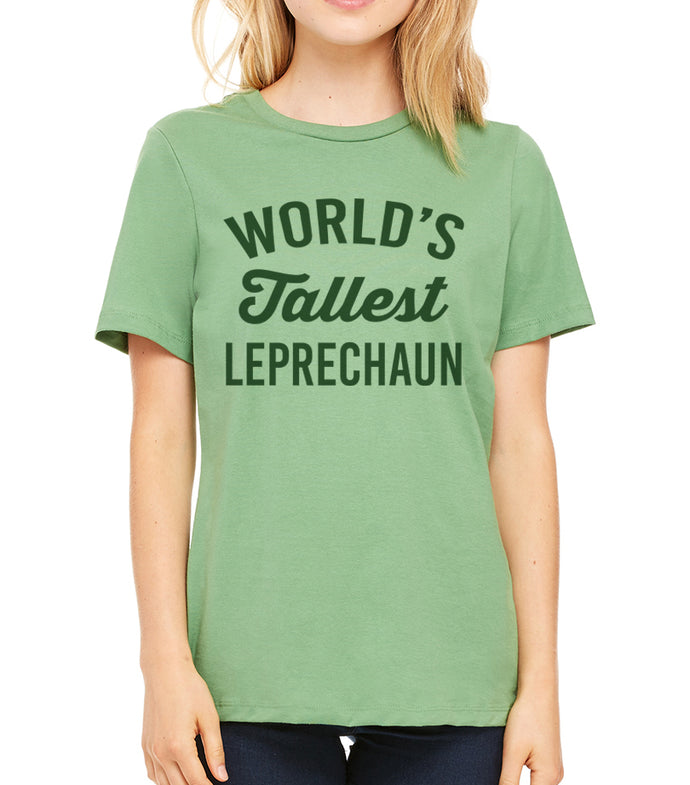 Funny St. Patrick's Day World's Tallest Leprechaun Women's T Shirt - Wake Slay Repeat