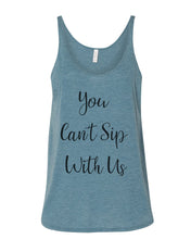 Load image into Gallery viewer, You Can't Sip With Us Slouchy Tank - Wake Slay Repeat