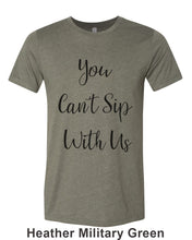 Load image into Gallery viewer, You Can't Sip With Us Unisex Short Sleeve T Shirt - Wake Slay Repeat