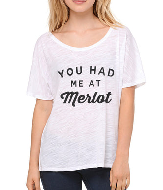 You Had Me At Merlot Slouchy Tee - Wake Slay Repeat