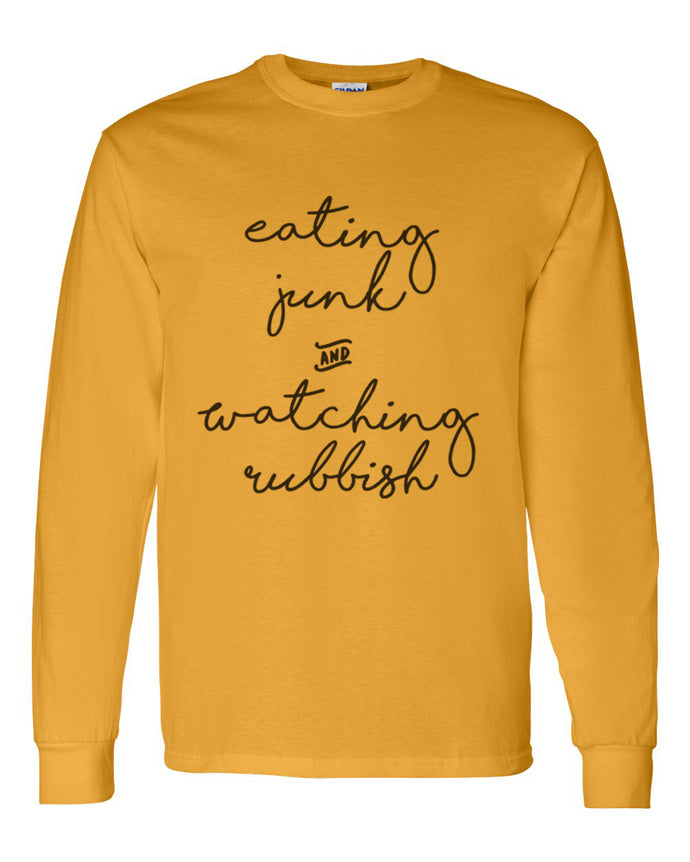 Eating Junk And Watching Rubbish Unisex Long Sleeve T Shirt - Wake Slay Repeat