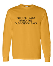Load image into Gallery viewer, Flip The Track Bring The Old School Back Unisex Long Sleeve T Shirt - Wake Slay Repeat