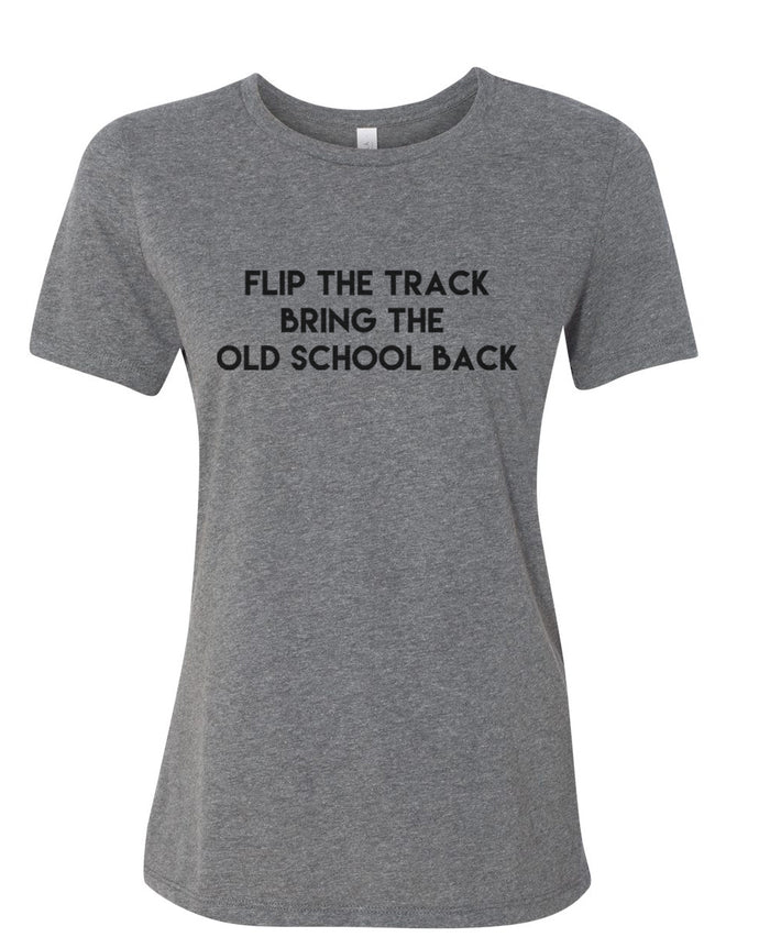 Flip The Track Bring The Old School Back Fitted Women's T Shirt - Wake Slay Repeat