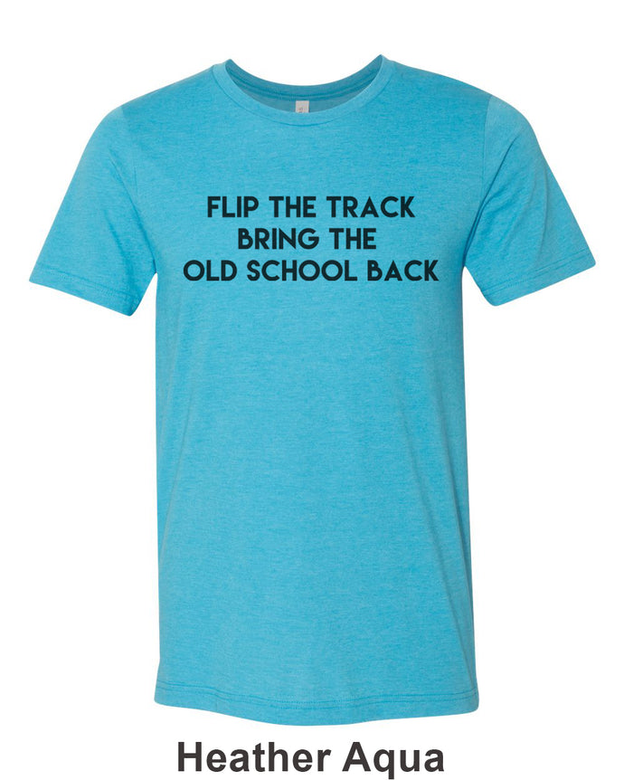 Flip The Track Bring The Old School Back Unisex Short Sleeve T Shirt - Wake Slay Repeat