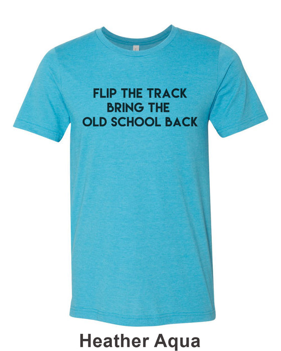 Flip The Track Bring The Old School Back Unisex Short Sleeve T Shirt