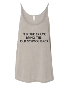 Flip The Track Bring The Old School Back Slouchy Tank - Wake Slay Repeat