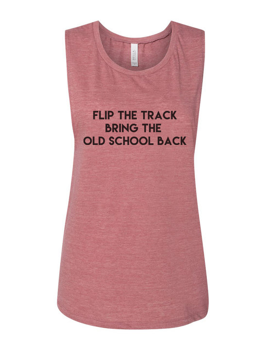 Flip The Track Bring The Old School Back Fitted Scoop Muscle Tank