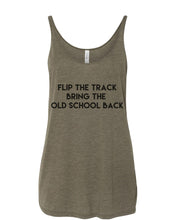 Load image into Gallery viewer, Flip The Track Bring The Old School Back Slouchy Tank - Wake Slay Repeat