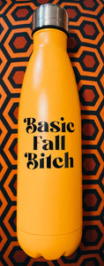 Basic Fall Bitch Reusable Water Bottle - Wake Slay Repeat