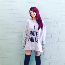 Load image into Gallery viewer, I Hate Pants Unisex Sweatshirt - Wake Slay Repeat