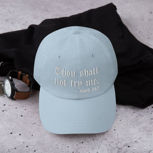 Thou Shall Not Try Me Dad hat
