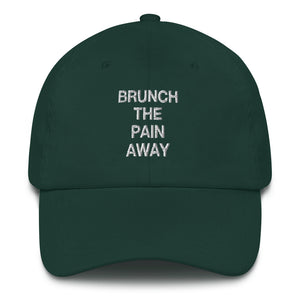 Brunch The Pain Away Dad Hat - Wake Slay Repeat