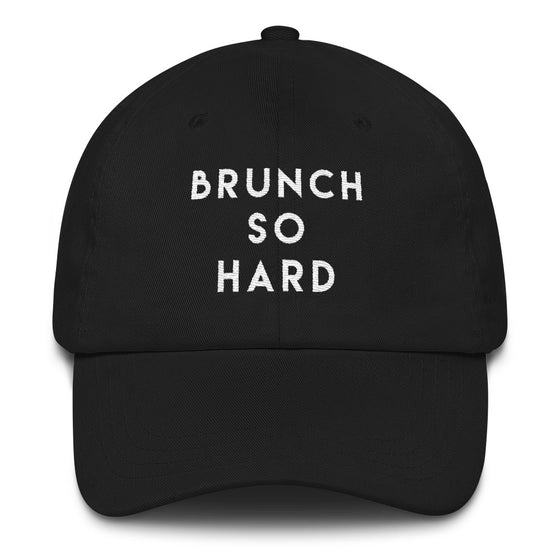 Brunch So Hard Dad Hat - Wake Slay Repeat