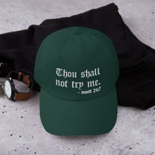 Load image into Gallery viewer, Thou Shall Not Try Me Dad hat