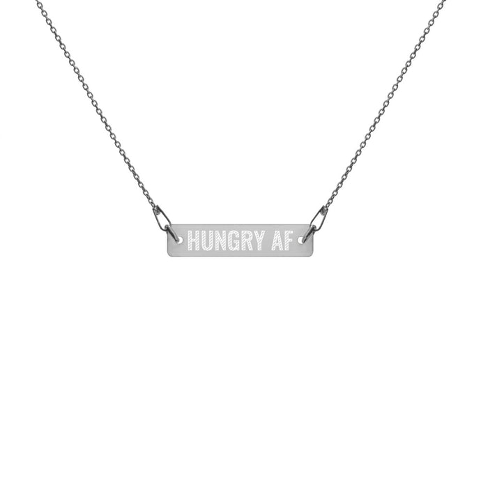 Hungry AF Engraved Silver Bar Chain Necklace - Wake Slay Repeat