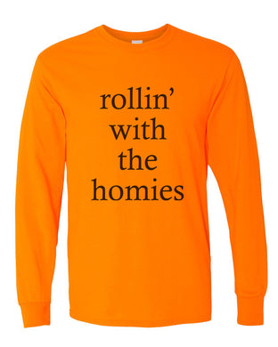rollin' with the homies Unisex Long Sleeve T Shirt