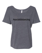 Load image into Gallery viewer, #socialdistancing Slouchy Tee - Wake Slay Repeat