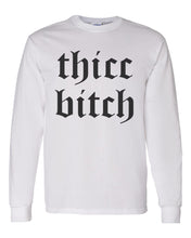 Load image into Gallery viewer, Thicc Bitch Unisex Long Sleeve T Shirt - Wake Slay Repeat