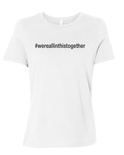 Load image into Gallery viewer, #wereallinthistogether Fitted Women's T Shirt - Wake Slay Repeat