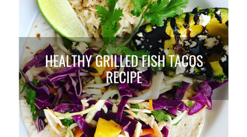 Propello Life Healthy Recipe Grilled Fish Tacos