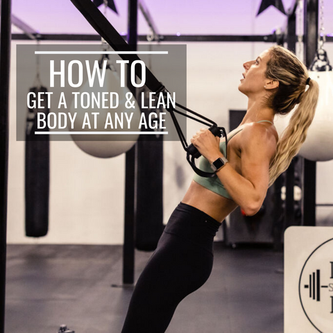 propello life blog how to get a tones and lean body at any age
