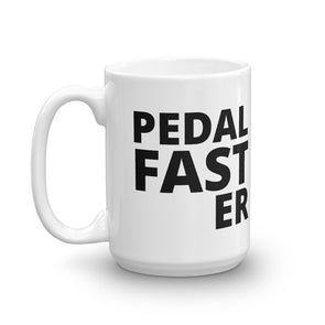 Pedal Fast-er Unisex Ceramic Mug by Hill Killer