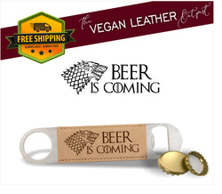 Beer Is Coming (Game Of Thrones Inspired) - Vegan Leather Bottle Opener