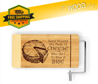 Sweet Dreams Are Made Of Cheese Who Am I To Dis A Brie - Cheese Cutting Board - Laser Light Industries