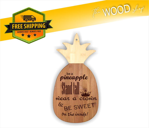 Be A Pineapple - Cutting Board - Laser Light Industries