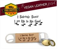 I Solemnly Swear I Am Up To No Good (Harry Potter Inspired) - Vegan Leather Bottle Opener - Laser Light Industries