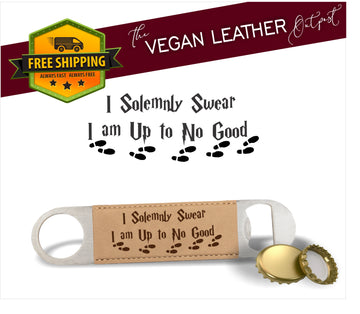 I Solemnly Swear I Am Up To No Good (Harry Potter Inspired) - Vegan Leather Bottle Opener