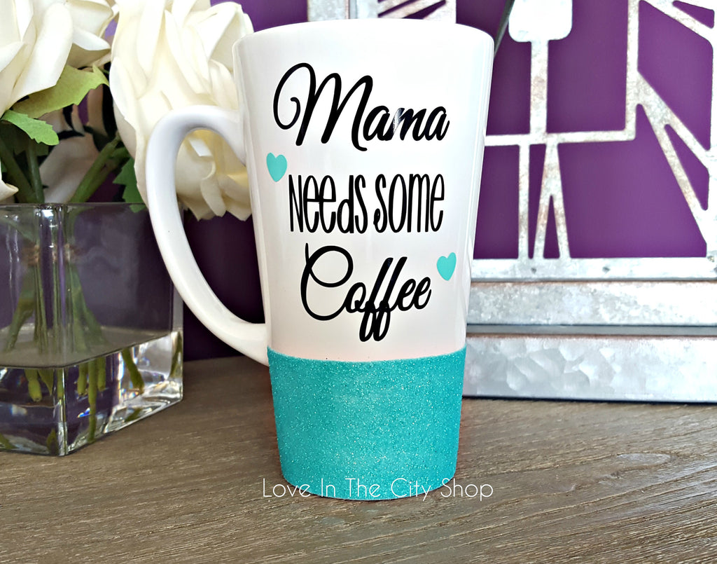 Mama Needs Some Coffee Latte Mug - love-in-the-city-shop