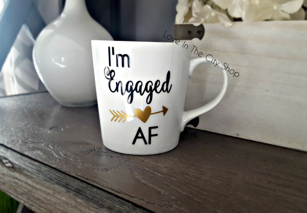 I'm Engaged AF Mug - love-in-the-city-shop
