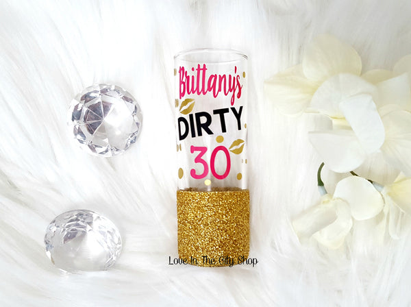 Dirty 30 Shot Glass - love-in-the-city-shop