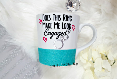 Does this Ring Make Me Look Engaged Ceramic Coffee Mug - love-in-the-city-shop